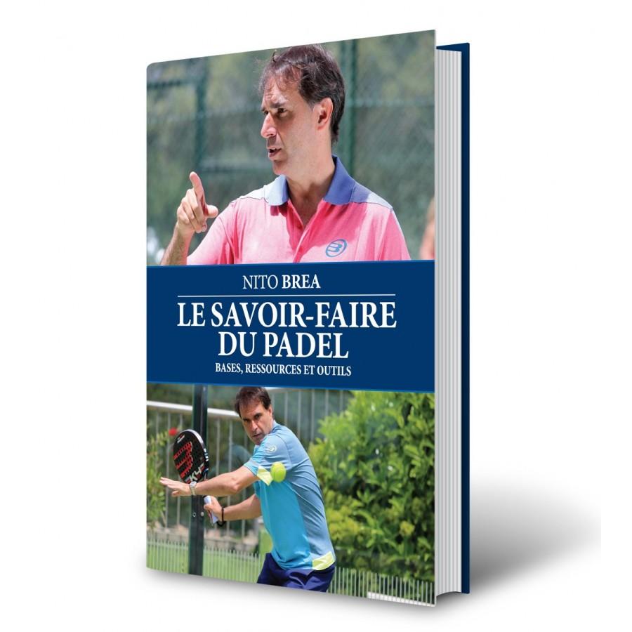 LIBRO DE PADEL NITO BREA LE SAVOIR-FAIRE DU PADEL ( FRANCES ) - Barata Oferta Outlet
